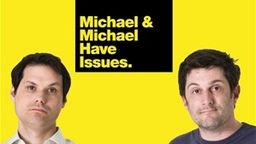 Michael and Michael Have Issues
