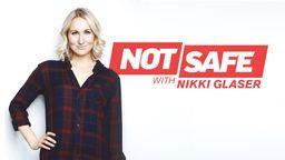 Not Safe With Nikki Glaser